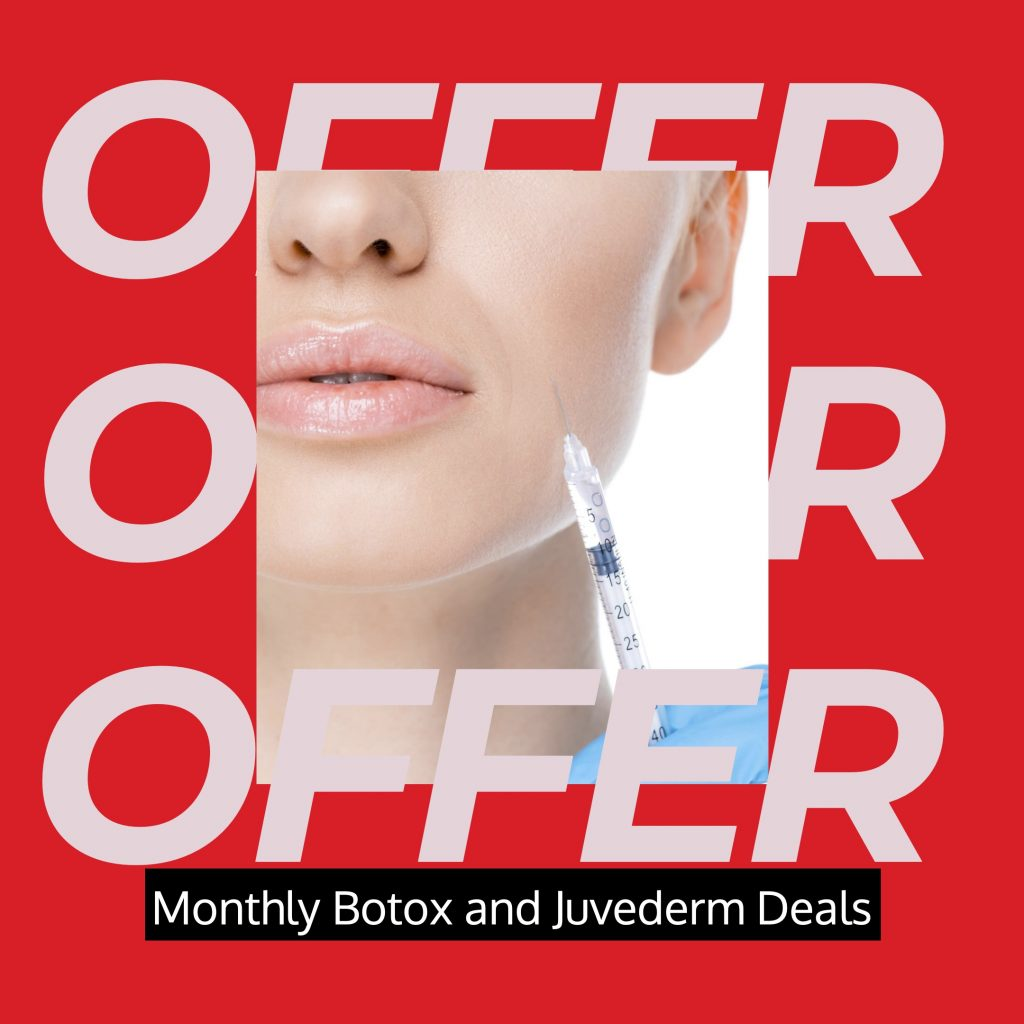 Monthly Botox and Juvederm Deals